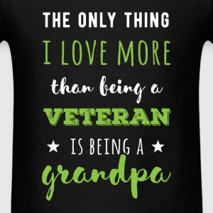 The only thing I love more than being a Veteran is - Men's T-Shirt