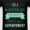I'm A Massage Therapist. What's Your Superpower? - Men's T-Shirt