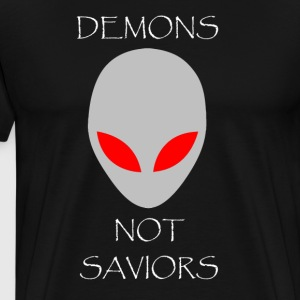 Alien Demons Not Saviors - Men's Premium T-Shirt
