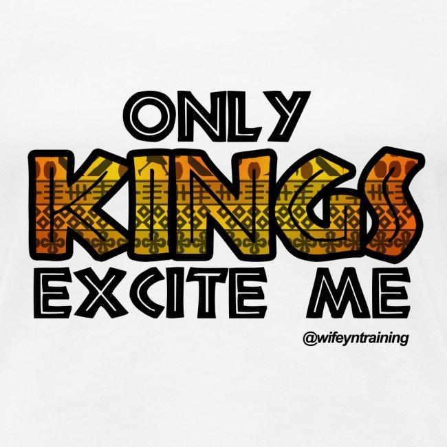 Only Kings Excite Me