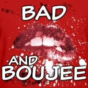 bad and boujee 2 T-Shirts - Women's T-Shirt