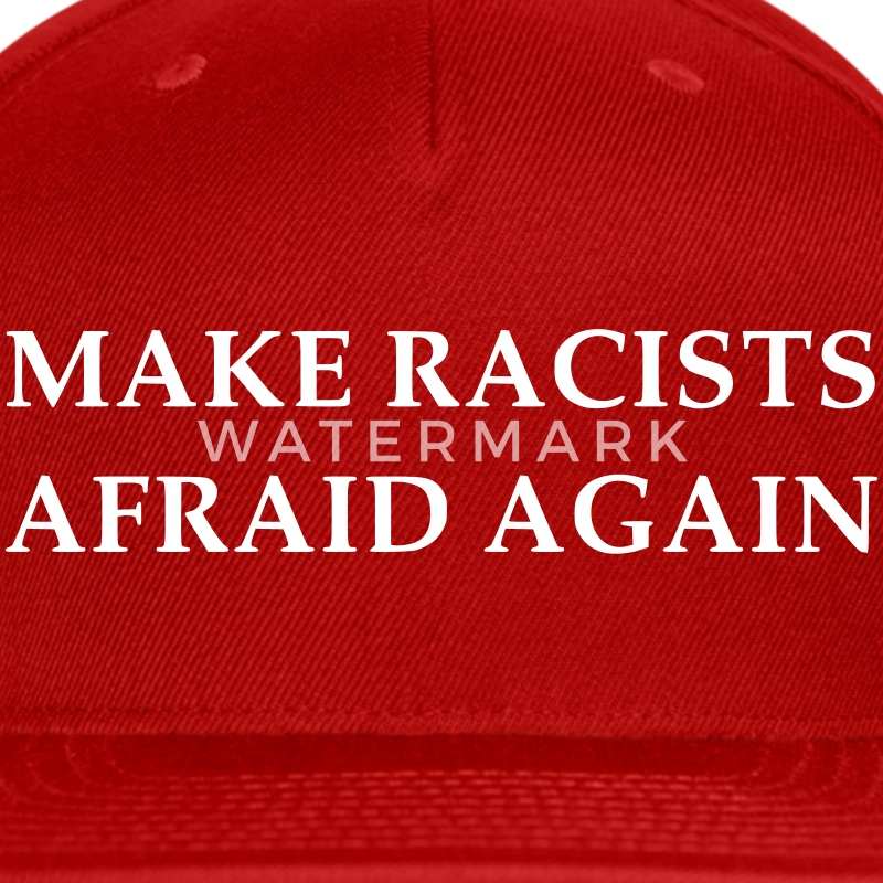 Make Racists Afraid Again  - Snap-back Baseball Cap