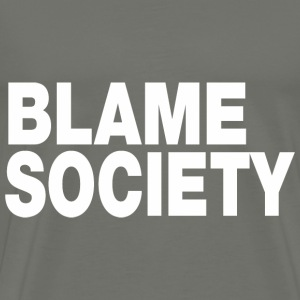 People,Blame,our,Society - Men's Premium T-Shirt