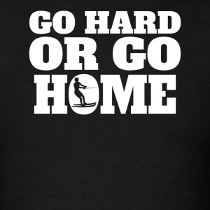Go Hard Or Go Home Waterskiing - Men's T-Shirt