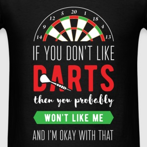 If you don't like darts, then you probably won't l - Men's T-Shirt