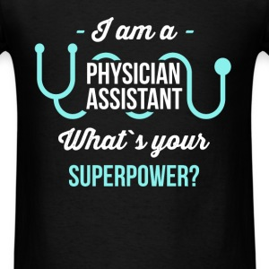I am a Physician Assistant. What`s your superpower - Men's T-Shirt