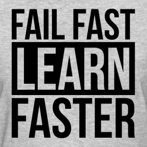 FAIL FAST LEARN FASTER QUOTE MOTIVATION T-Shirts - Women's T-Shirt
