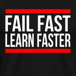 FAIL FAST LEARN FASTER QUOTE MOTIVATION T-Shirts - Men's Premium T-Shirt