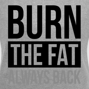 BURN THE FAT ALWAYS BACK GYM WORKOUT FUNNY T-Shirts - Women's Roll Cuff T-Shirt