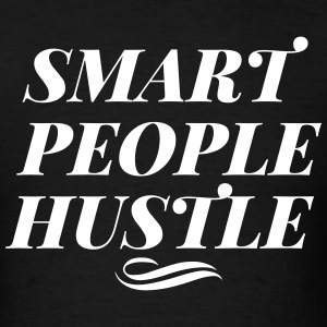 Smart People Hustle T-Shirt - Men's T-Shirt