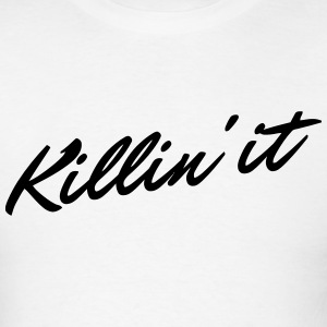 Killin' It T-Shirt - Men's T-Shirt