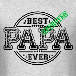 BEST PAPA EVER T-Shirts - Men's T-Shirt