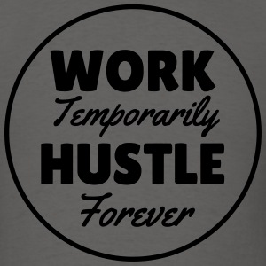 Work and Hustle T-Shirt - Men's T-Shirt