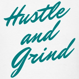 Hustle and Grind T-Shirt - Men's T-Shirt