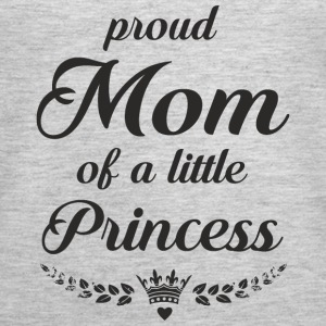 PROUD MOM OF A LITTLE PRINCESS Tanks - Women's Premium Tank Top