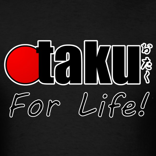Otaku For Life T-Shirt (Mens)