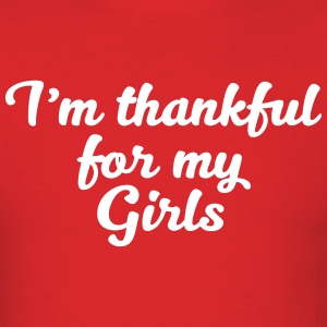 I am thankful for my Girls - Men's T-Shirt