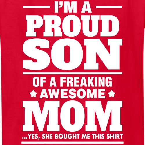 Proud Son Of A Freaking Awesome Mom