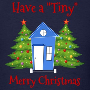 Have A Tiny Merry Xmas T-Shirts - Men's T-Shirt