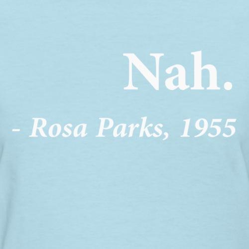 Nah Rosa Parks Quote