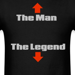 The Man, The Legend. T-Shirts - Men's T-Shirt