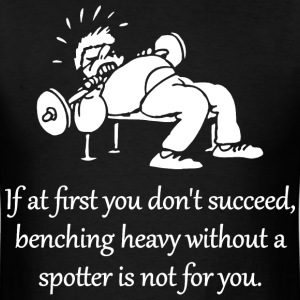 Benching Heavy Is Not For You T-Shirts - Men's T-Shirt