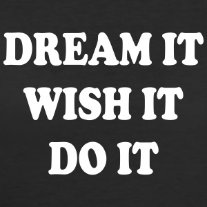 DREAM IT WISH IT DO IT T-shirt - Women's 50/50 T-Shirt