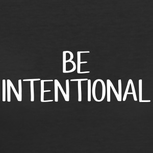 BE INTENTIONAL t-shirt - Women's 50/50 T-Shirt