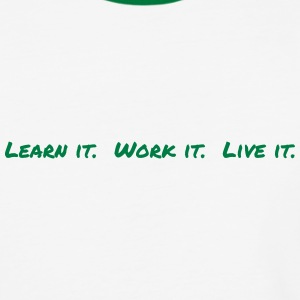 Learn It Work It Live It baseball tee - Baseball T-Shirt