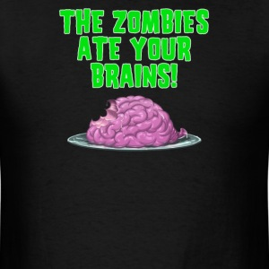 the zombies ate your brains - Men's T-Shirt
