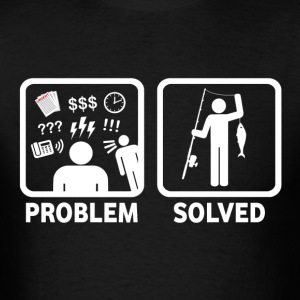 Fishing Problem Solved - Men's T-Shirt