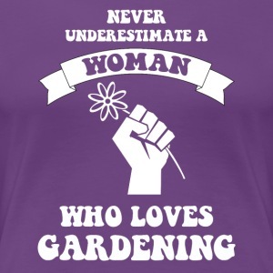 Never underestimate a woman who loves gardening - Women's Premium T-Shirt