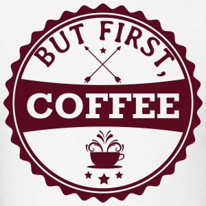 But First, Coffee T-Shirts - Men's T-Shirt
