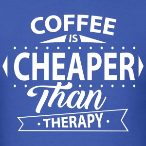 Coffee Is Cheaper Than Therapy T-Shirts - Men's T-Shirt