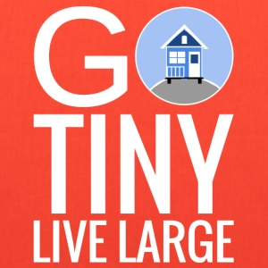 Go Tiny Live Large Bags & backpacks - Tote Bag