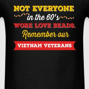 Not Everyone In The 60's Wore Love Beads. Remember - Men's T-Shirt