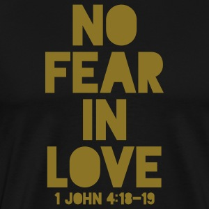 No Fear In Love (1 John 4:18-19) T-Shirts - Men's Premium T-Shirt