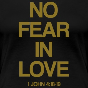 No Fear In Love (1 John 4:18-19) T-Shirts - Women's Premium T-Shirt