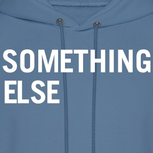 Something Else Hoodies - Men's Hoodie
