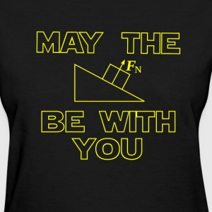 May the force be with you T-Shirts - Women's T-Shirt