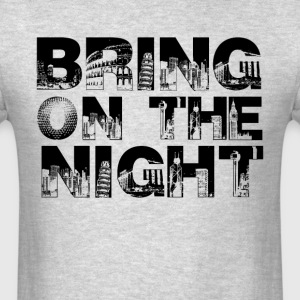 Bring on the night. T-Shirts - Men's T-Shirt