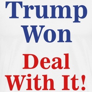 Trump Won Deal With It! - Men's Premium T-Shirt