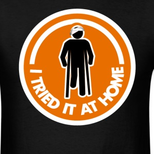 I tried it at home. T-Shirts - Men's T-Shirt