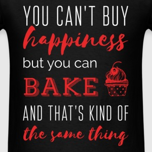 You can't buy happiness but you can bake and that' - Men's T-Shirt