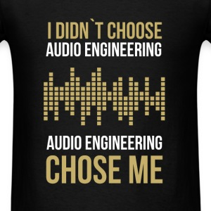 I didn`t choose audio engineering. Audio engineeri - Men's T-Shirt