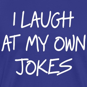 I laugh at my jokes T-Shirts - Men's Premium T-Shirt