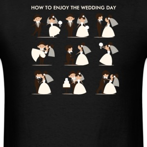 how to enjoy the wedding day - Men's T-Shirt