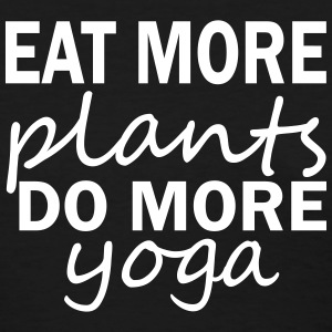 Eat More Plants Do More Yoga T-Shirts - Women's T-Shirt
