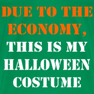 Due,To,The,Economy,This,Is,My,Halloween,Costume - Men's Premium T-Shirt