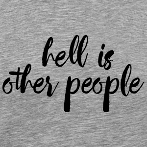 hell is other people crsv T-Shirts - Men's Premium T-Shirt